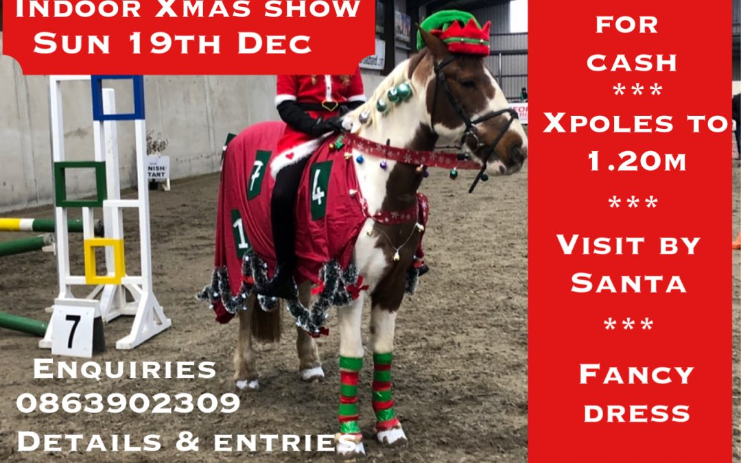 INDOOR CHRISTMAS SHOW – JUMP FOR CASH HORSES & PONIES